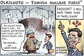 Olkiluoto Nuclear Power Plant - delayed overbudget unsafe