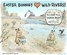 Easter bunnies like wild rivers